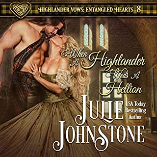 When a Highlander Weds a Hellion     Highlander Vows: Entangled Hearts, Book 8              By:                                                                                                                                 Julie Johnstone                               Narrated by:                                                                                                                                 Tim Campbell                      Length: 5 hrs and 9 mins     1 rating     Overall 5.0