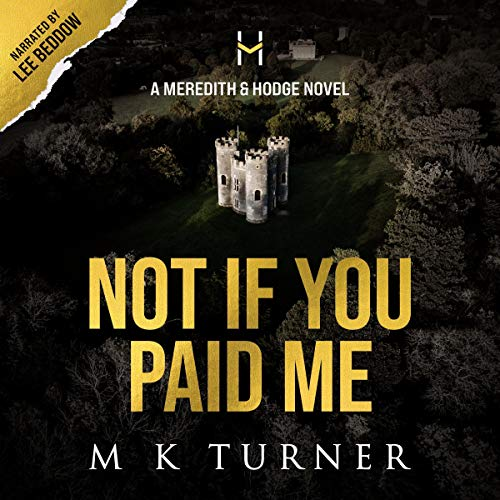 Not If You Paid Me Audiobook By Marcia Turner cover art