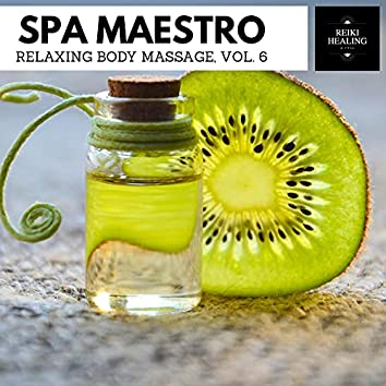 Spa Maestro - Relaxing Body Massage, Vol. 6