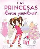 Las princesas llevan pantalones (Cuentos infantiles)