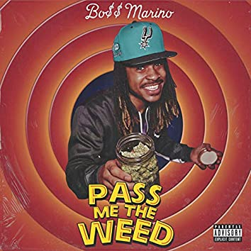 Pass Me the Weed