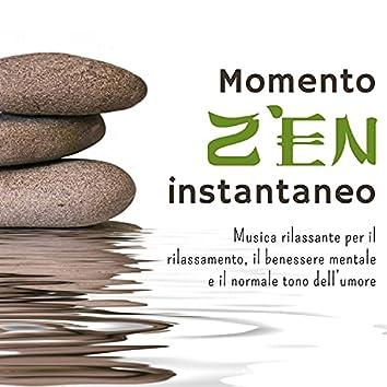 Momento Zen instantaneo - Musica rilassante per il rilassamento, il benessere mentale e il normale tono dell'umore
