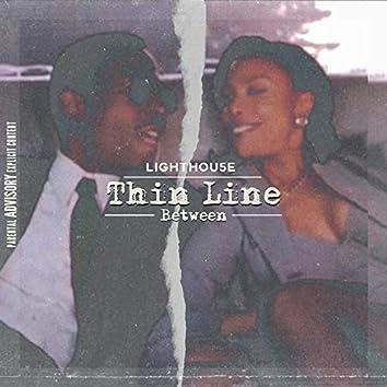 Thin Line Between