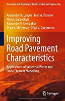 Improving Road Pavement Characteristics: Applications of Industrial Waste and Finite Element Modelling (Innovation and Discovery in Russian Science and Engineering)