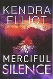A Merciful Silence (Mercy Kilpatrick, 4, Band 4) - Kendra Elliot