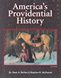 America's Providential History (Including Biblical Principles of Education, Government, Politics, Economics, and Family Life) by Mark A. Beliles (2010-01-01)