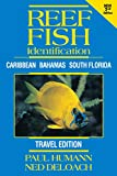 Reef Fish Identification - Travel Edition - 2nd Edition: Caribbean Bahamas South Florida - Paul Humann