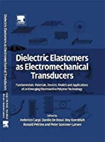 Dielectric Elastomers as Electromechanical Transducers: Fundamentals, Materials, Devices, Models and Applications of an Emerging Electroactive Polymer Technology