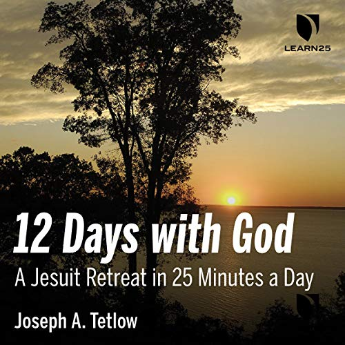 12 Days With God: A Jesuit Retreat in 25 Minutes a Day copertina