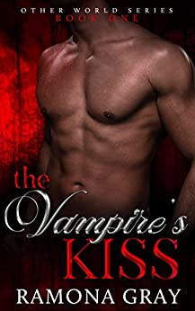 The Vampire's Kiss (Other World Series Book 1) by [Ramona Gray]