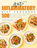 Anti-Inflammatory Diet Cookbook: 500 No-Stress Anti-Inflammation Recipes to Heal Your Immune System
