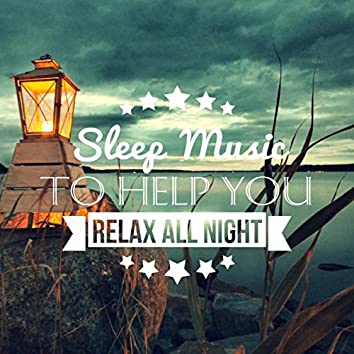 Sleep Music to Help You Relax all Night - Inner Peace, Sleep Hypnosis, Sweet Dreams, Soothing Sounds of Nature, White Noise