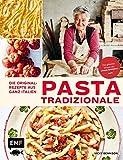 Pasta Tradizionale – Die Originalrezepte aus ganz...