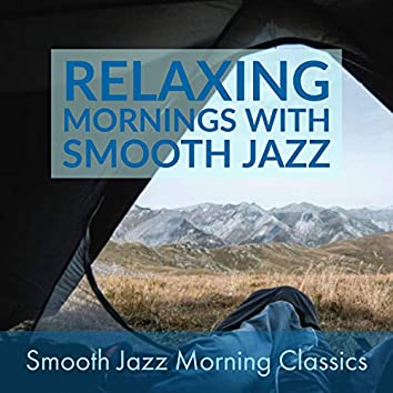 Relaxing Mornings With Smooth Jazz