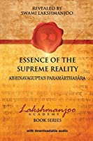 Essence of the Supreme Reality: Ahvinavagupta's Paramarthasara
