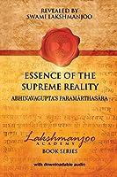 Essence of the Supreme Reality: Ahvinavagupta's Paramarthasara
