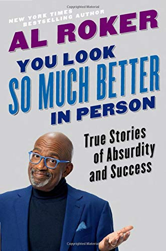 Compare Textbook Prices for You Look So Much Better in Person: True Stories of Absurdity and Success  ISBN 9780316426794 by Roker, Al