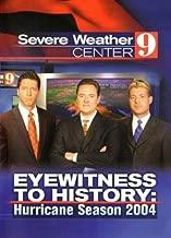 Severe Weather Center 9, Eyewitness To History: Hurricane Season 2004