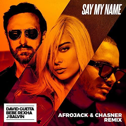 Say My Name (feat. Bebe Rexha & J Balvin) [Afrojack & Chasner Remix]