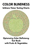 color blindness chart - Color Blindness Ishihara Vision Testing Charts Optometry Color Deficiency Test Book With Fruit & Vegetable: Ishihara Plates for Testing All Forms of ... Protanomaly Deuteranomaly Eye Doctor