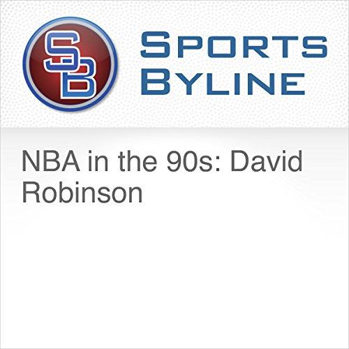 NBA in the 90s: David Robinson audiobook cover art