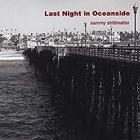 Last Night in Oceanside