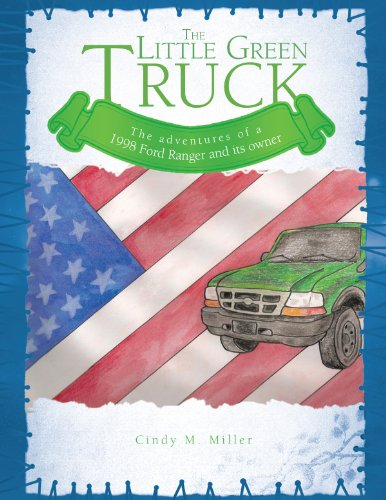 The Little Green Truck: The Adventures of a 1998 Ford Ranger and Its Owner (English Edition)