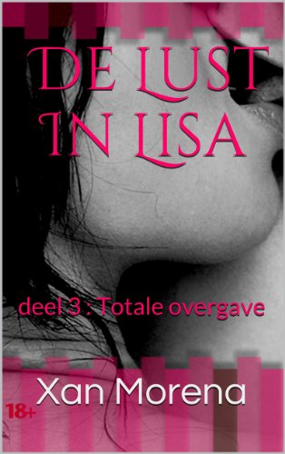 Totale Overgave (Erotica: De Lust In Lisa Book 3)