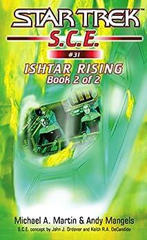 Star Trek: Ishtar Rising Book 2 (Star Trek: Starfleet Corps of Engineers 31) by [Michael A. Martin, Andy Mangels]