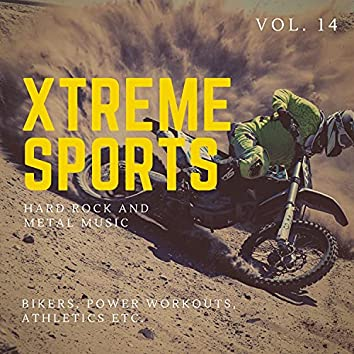 Xtreme Sports - Hard Rock And Metal Music For Bikers, Power Workouts, Athletics Etc. Vol. 14