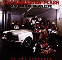 On the Strength by Grandmaster Flash (1988-08-02)