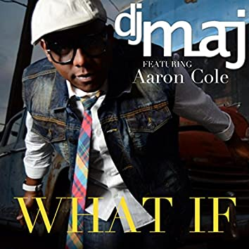 What If (feat. Aaron Cole)