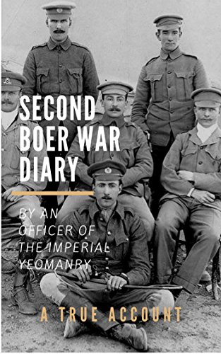 Second Boer War Diary by an Officer of the Imperial Yeomanry (English Edition)