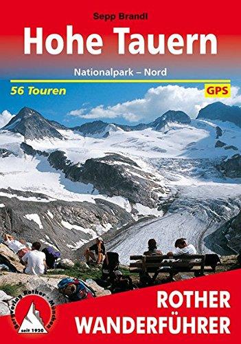 Hohe Tauern: Nationalpark - Nord. 56 Touren. Mit GPS-Daten