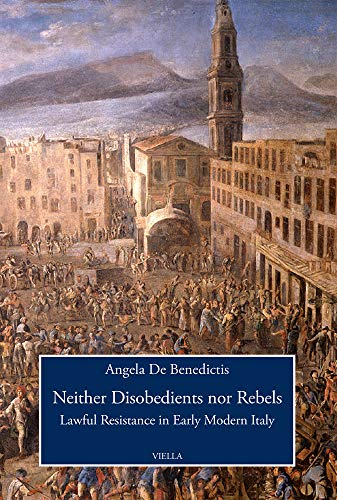 Neither disobedients nor rebels. Lawful resistance in early modern Italy: