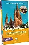 Reiseführer Deutschland – 11 unterschätzte Städte abseits von Berlin, München und Co. | Unterwegs in Deutschland: Städte Reiseführer mit Sehenswürdigkeiten, Übersichtskarten, Restaurant- & Hotel-Tipps