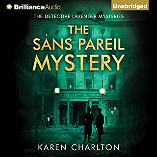 The Sans Pareil Mystery     The Detective Lavender Mysteries, Book 2              By:                                                                                                                                 Karen Charlton                               Narrated by:                                                                                                                                 Michael Page                      Length: 10 hrs and 15 mins     971 ratings     Overall 4.4
