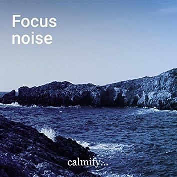 Focus noise