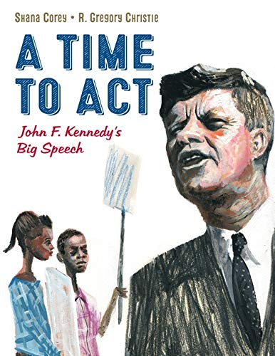 Image of A Time to Act: John F. Kennedy's Big Speech (1)