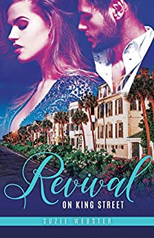 Revival on King Street (Lowcountry Liaisons Book 1) by [Suzie Webster]