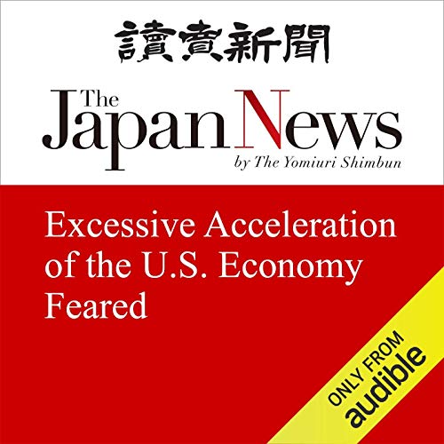 Excessive Acceleration of the U.S. Economy Feared cover art