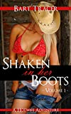 Shaken in her Boots, Volume 1: A Hotwife Adventure