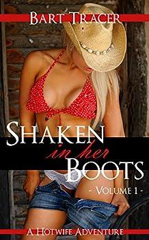 Shaken in her Boots Volume 1  A Hotwife Adventure