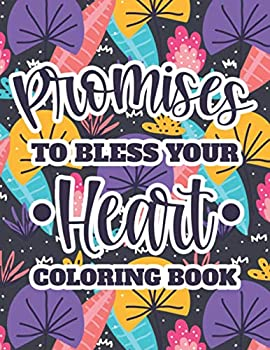 Promises To Bless Your Heart Coloring Book  Bible Verse Coloring Book For Christian Women Stress Relieving and Relaxing Designs and Illustrations To Color