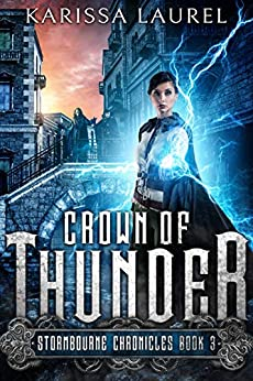 Crown of Thunder: A Young Adult Steampunk Fantasy (Stormbourne Chronicles Book 3) by [Karissa Laurel, Sue Fairchild]