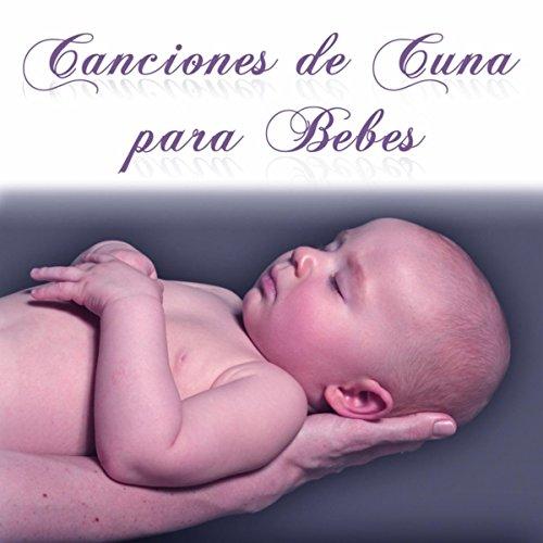 Canciones de Cuna para Dormir Bebes