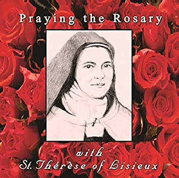 Praying the Rosary with St. Therese of Lisieux
