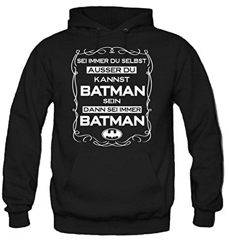 Sei Immer du selbst.Batman Kapuzenpullover | Superheld | Beruf | Sprüche | Zitat | Lustige | Männer | Herren | Fun (XL, Schwarz)