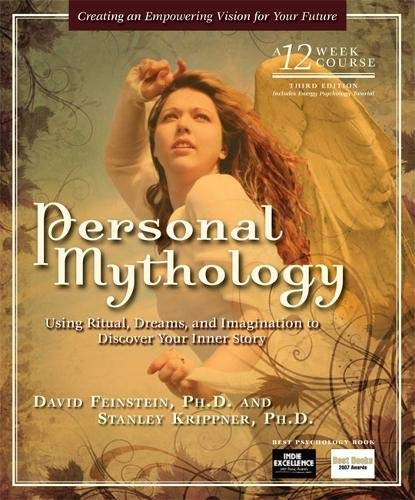 Personal Mythology: Using Ritual, Dreams, and Imagination to Discover Your Inner Story by David Feinstein (2009-01-01)