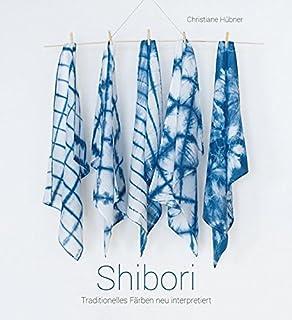 Shibori: Traditionelles Färben neu interpretiert